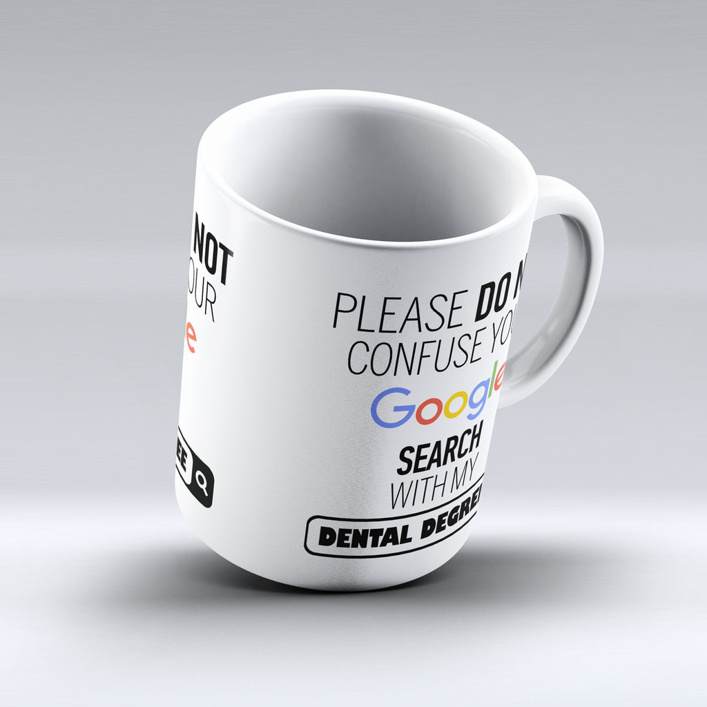 "Limited Edition - ""My Dental Degree"" 11oz Mug - ""My Degree"" Mugs - Mugdom Coffee Mugs"