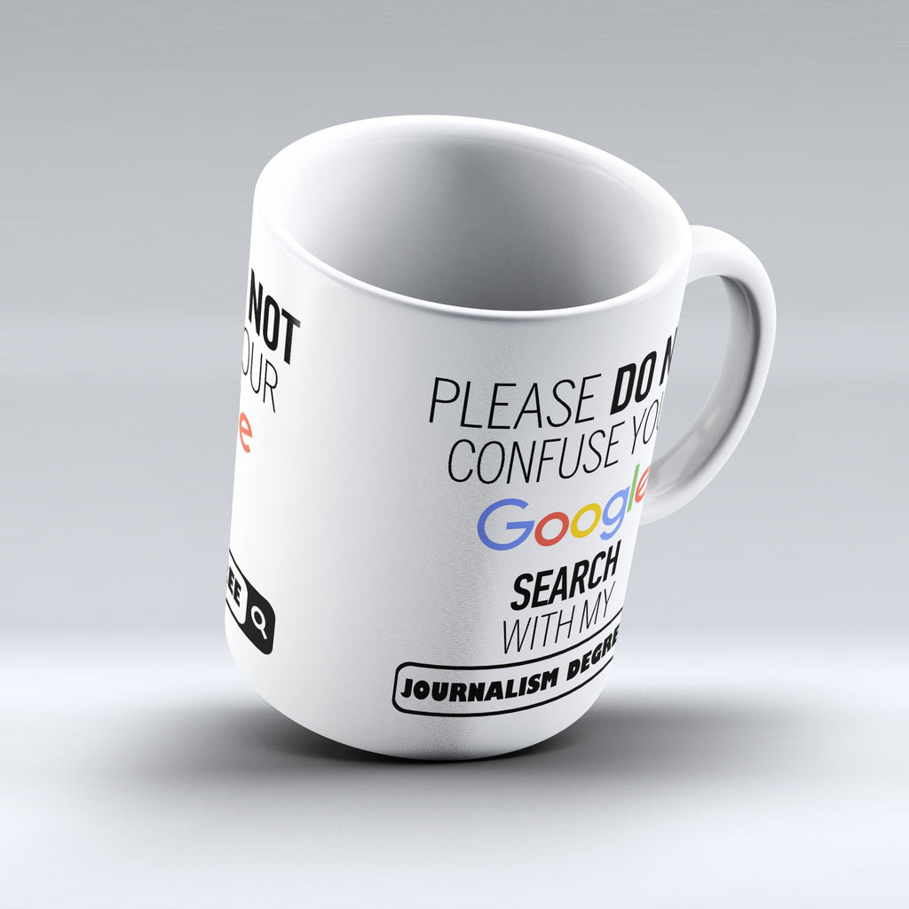 "Limited Edition - ""My Journalism Degree"" 11oz Mug - ""My Degree"" Mugs - Mugdom Coffee Mugs"