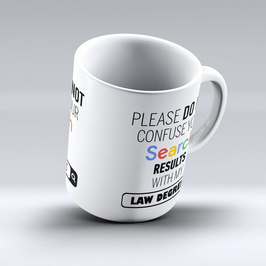 "Limited Edition - ""Search My Law Degree"" 11oz Mug - Mugdom Coffee Mugs"