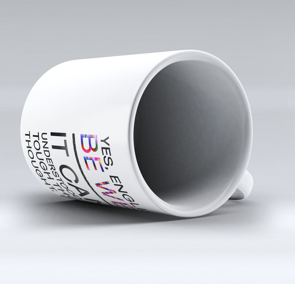 "Limited Edition - ""English Can Be Weird"" 11oz Mug - English Mugs - Mugdom Coffee Mugs"