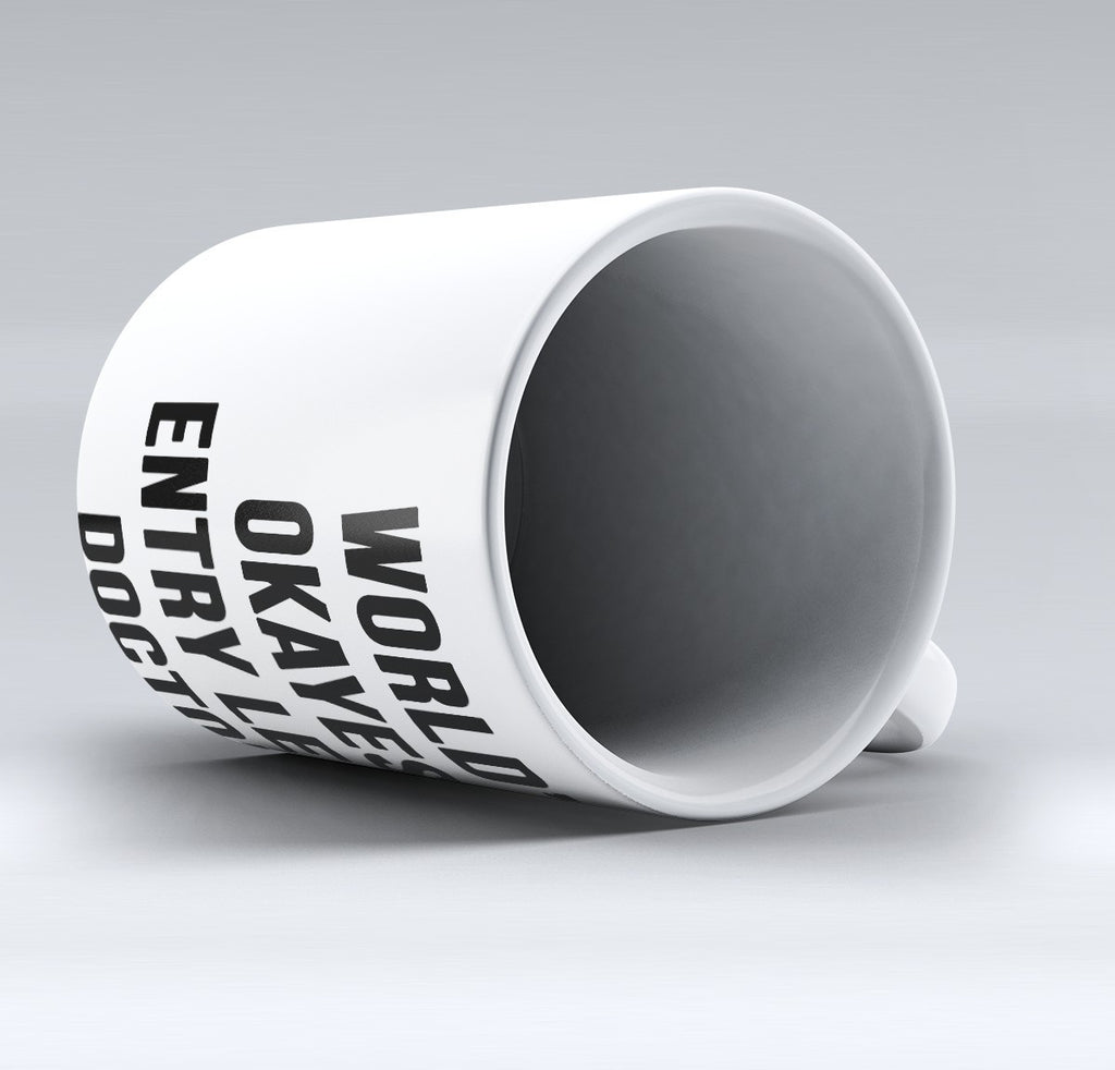 "Limited Edition - ""Entry Level Doctor"" 11oz Mug - Medical Mugs - Mugdom Coffee Mugs"