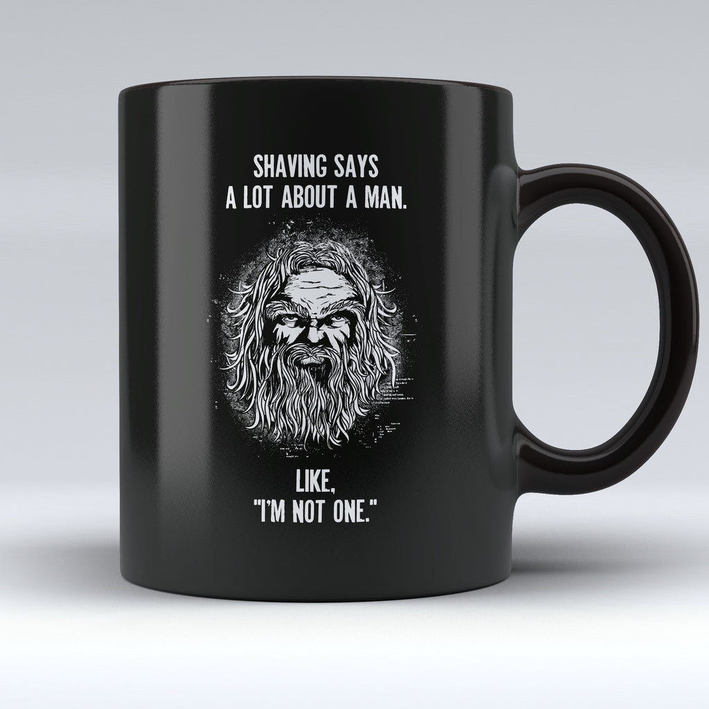 "Limited Edition - ""Shaving Says a Lot About"" 11oz Mug - Mugdom Coffee Mugs"