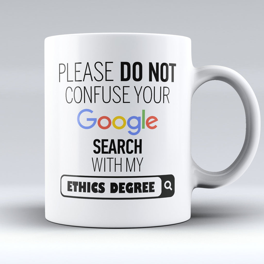 "Limited Edition - ""My Ethics Degree"" 11oz Mug - ""My Degree"" Mugs - Mugdom Coffee Mugs"