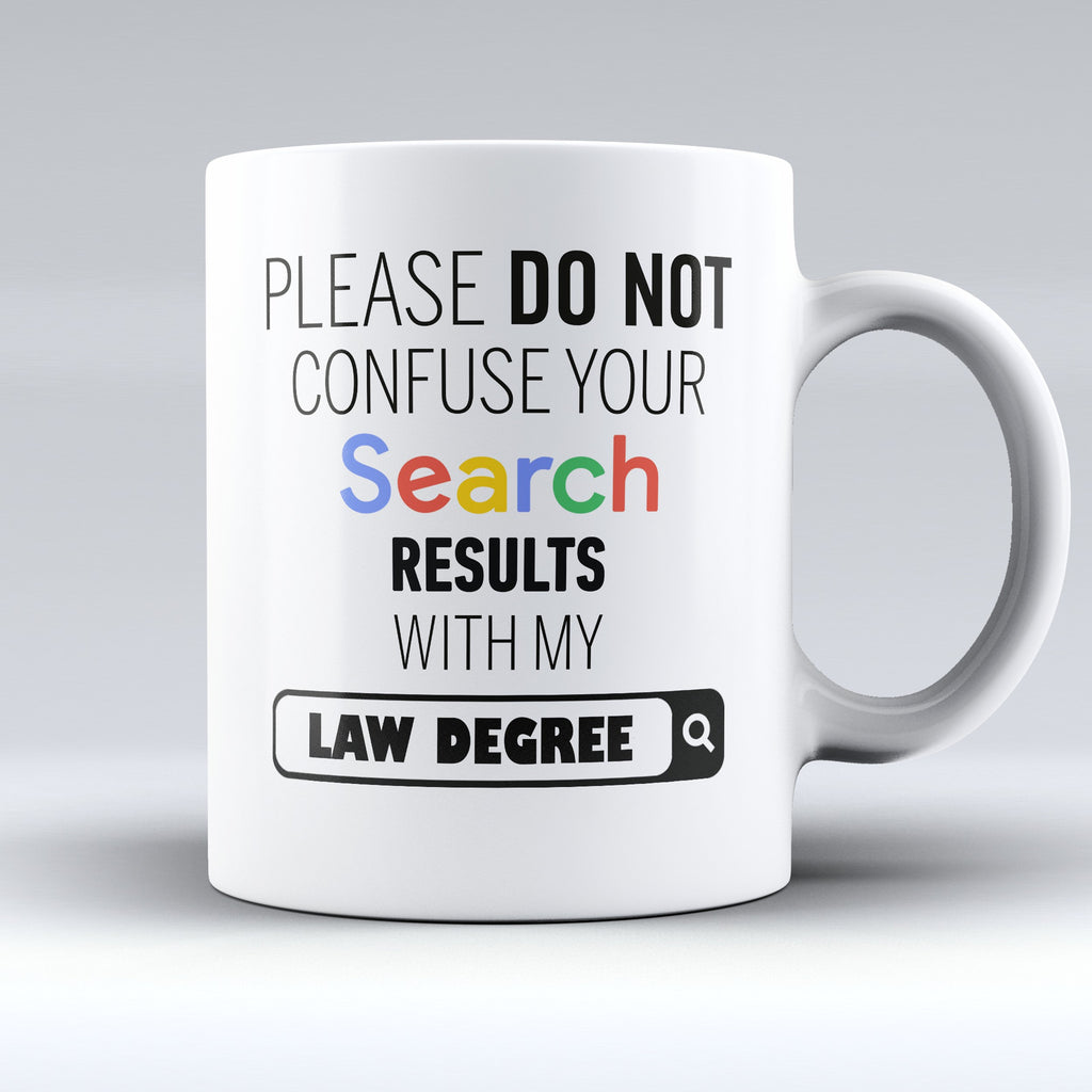 "Limited Edition - ""Search My Law Degree"" 11oz Mug - Lawyer Mugs - Mugdom Coffee Mugs"