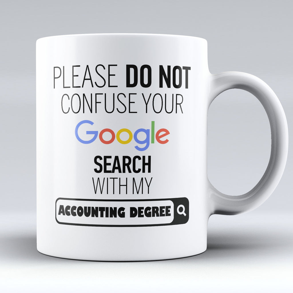 "Limited Edition - ""My Accounting Degree"" 11oz Mug - ""My Degree"" Mugs - Mugdom Coffee Mugs"