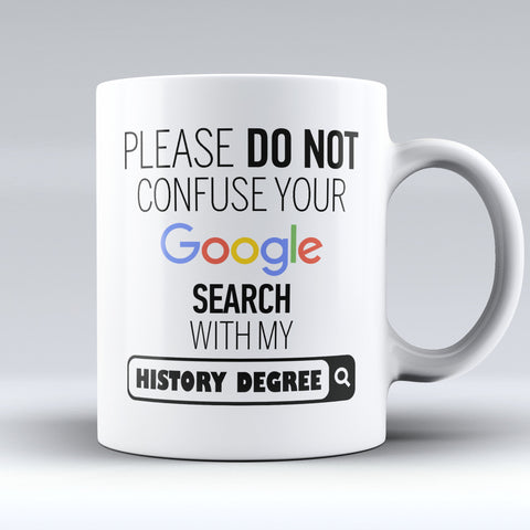 "Limited Edition - ""My History Degree"" 11oz Mug - ""My Degree"" Mugs - Mugdom Coffee Mugs"