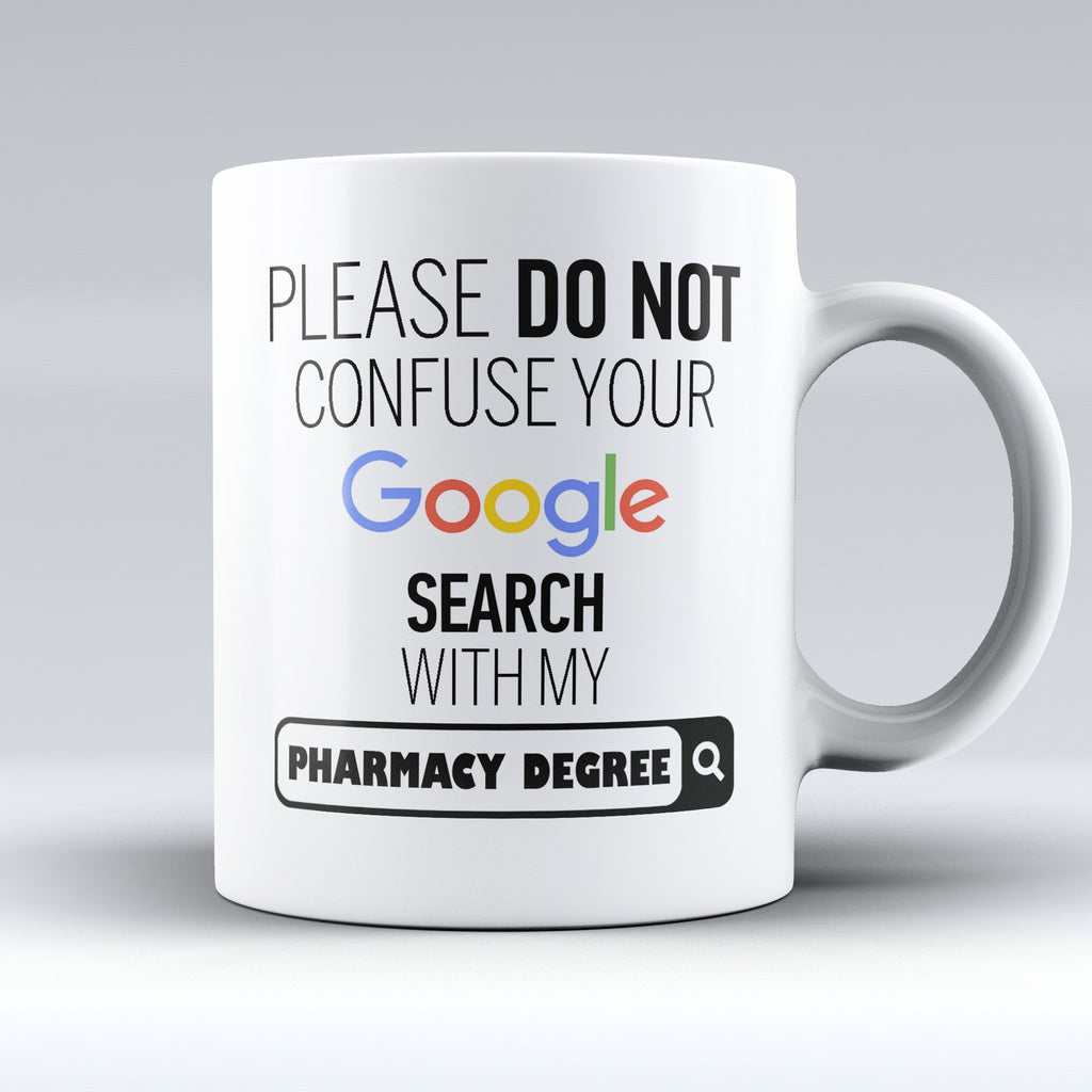 "Limited Edition - ""My Pharmacy Degree"" 11oz Mug - ""My Degree"" Mugs - Mugdom Coffee Mugs"