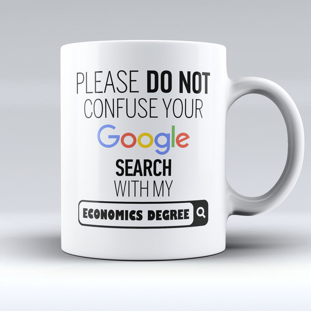 "Limited Edition - ""My Economics Degree"" 11oz Mug - ""My Degree"" Mugs - Mugdom Coffee Mugs"