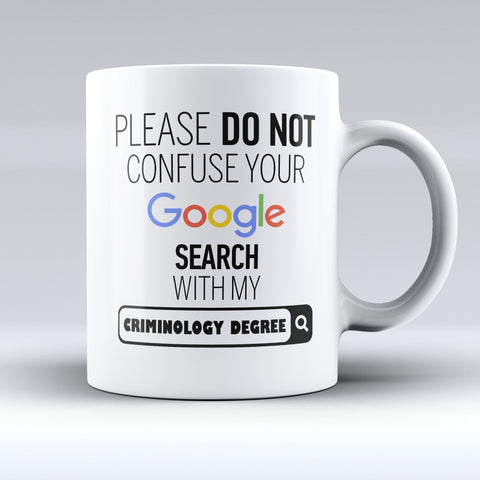 "Limited Edition - ""My Criminology Degree"" 11oz Mug - ""My Degree"" Mugs - Mugdom Coffee Mugs"