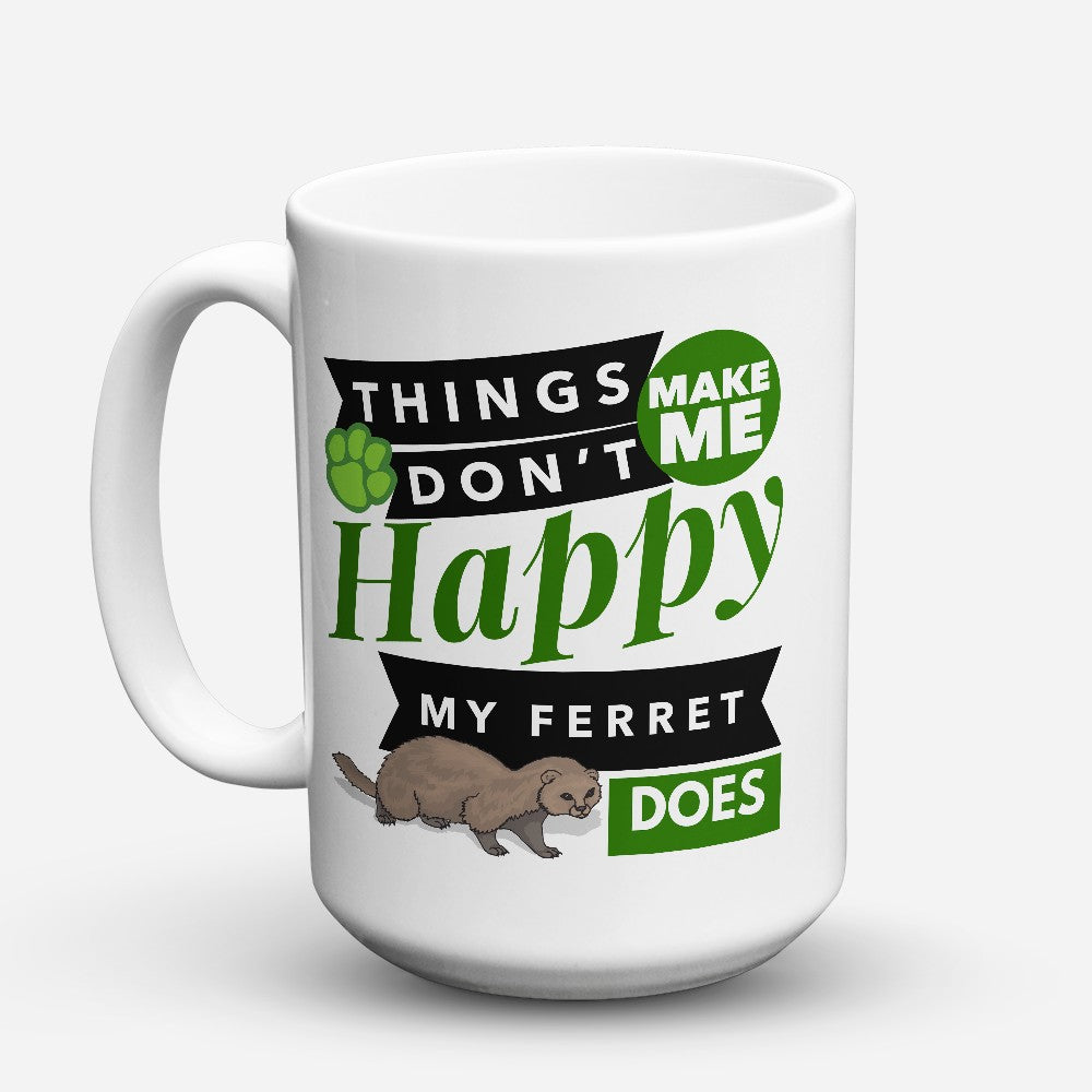 "Limited Edition - ""My Ferret Does"" 15oz Mug"