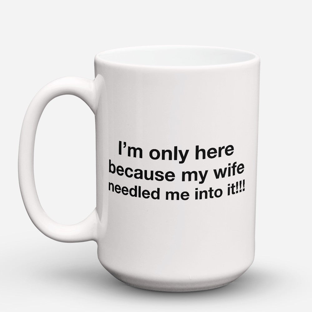 "Limited Edition - ""Needled Me"" 15oz Mug"