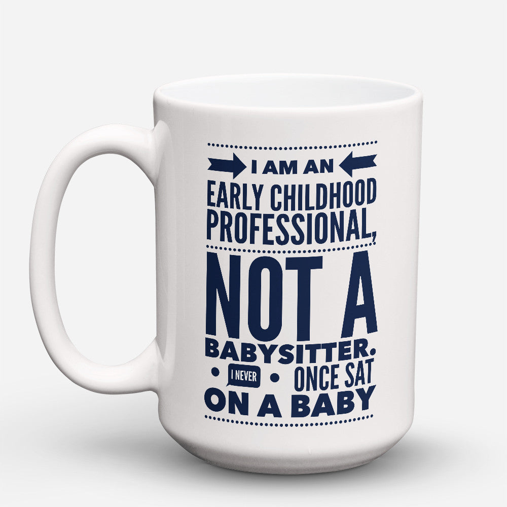"Limited Edition - ""Daycare Provider Never "" 15oz Mug - Daycare Provider Mugs - Mugdom Coffee Mugs"