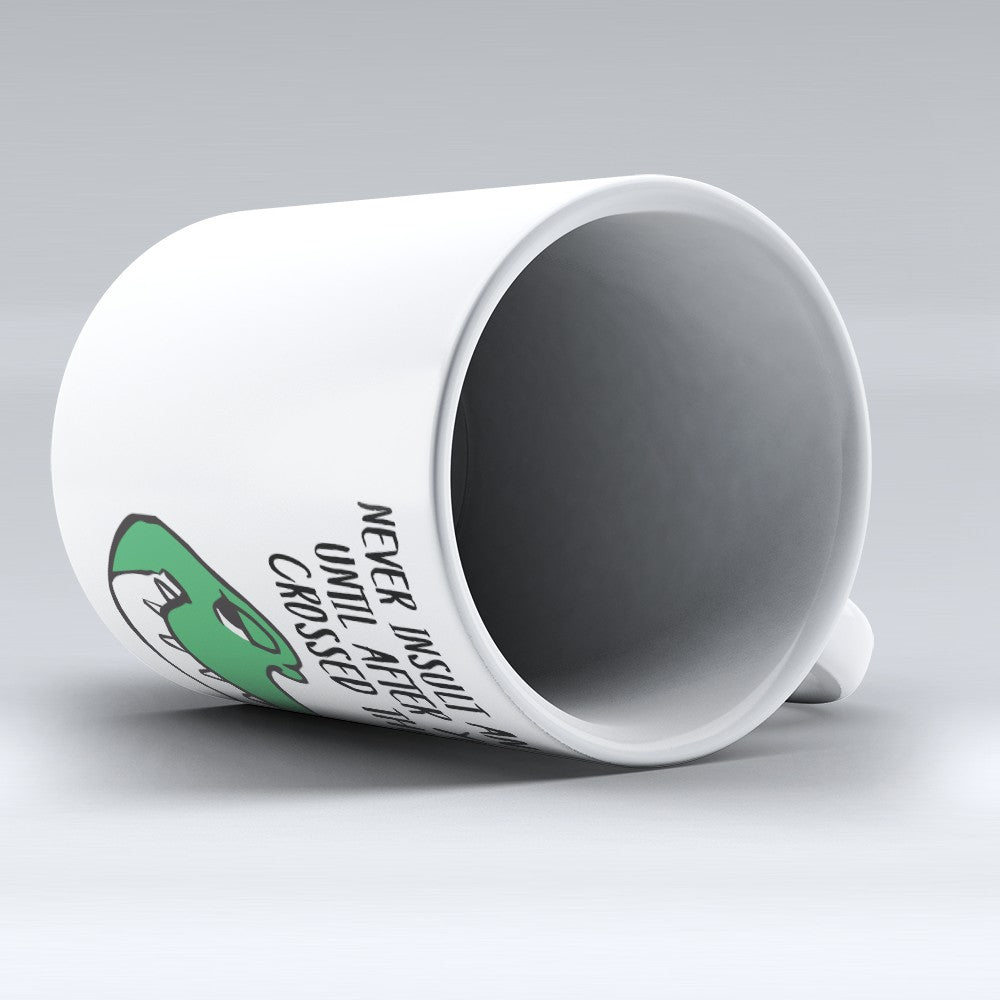 "Limited Edition - ""Never Insult"" 11oz Mug"