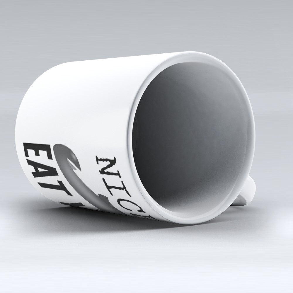 "Limited Edition - ""Nice To Eat You"" 11oz Mug"