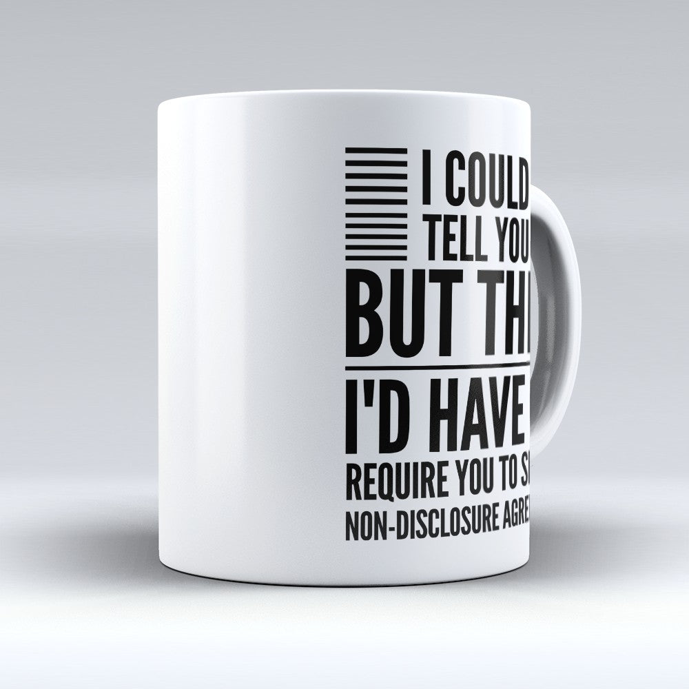 "Limited Edition - ""Non - Disclosure Agreement"" 11oz Mug"