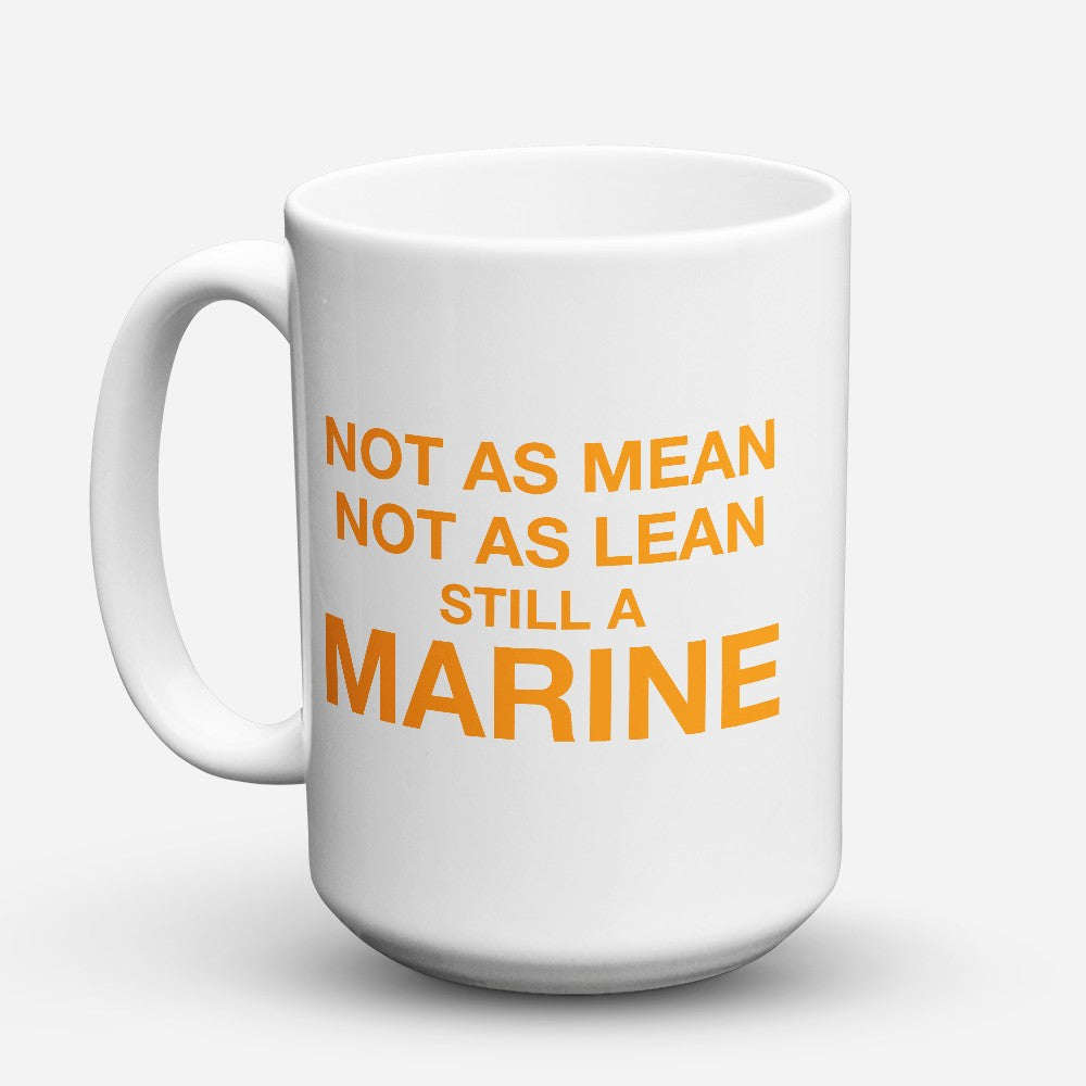"Limited Edition - ""Not As Mean"" 15oz Mug"