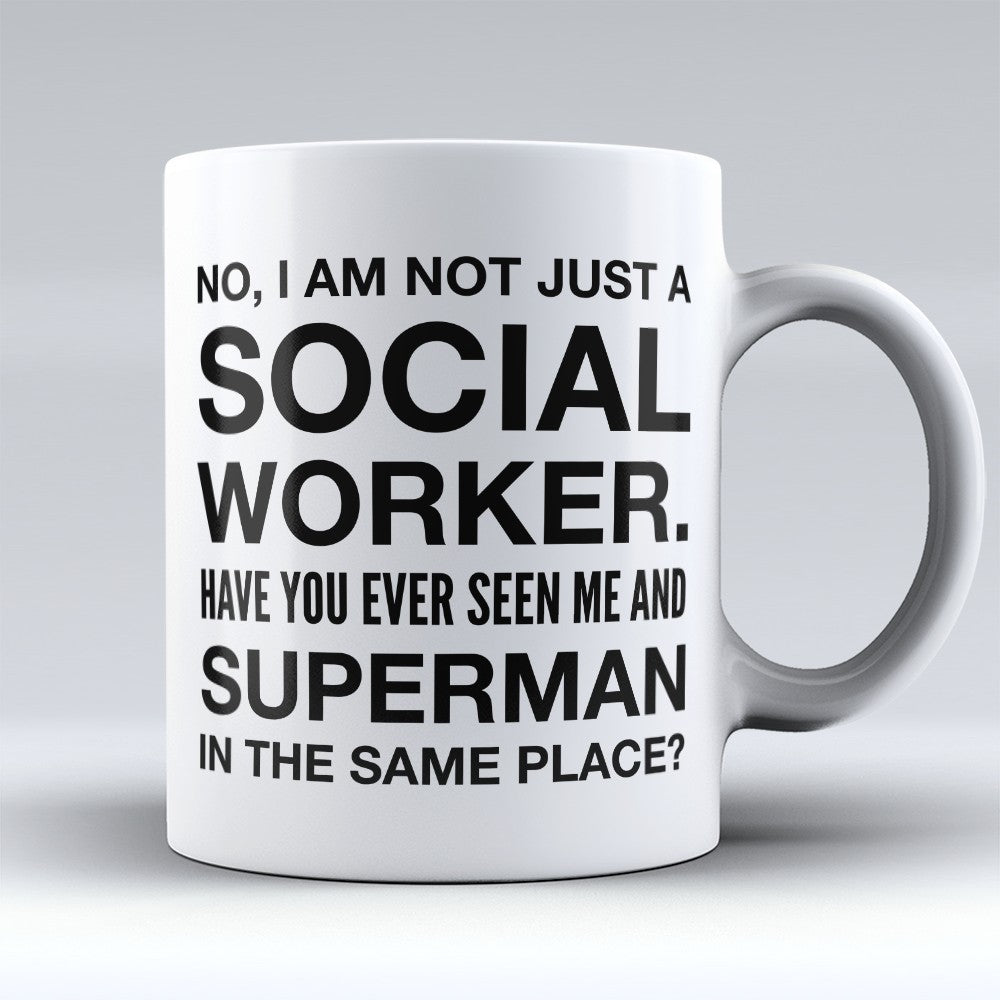 "Limited Edition - ""Not Just A Social Worker"" 11oz Mug"