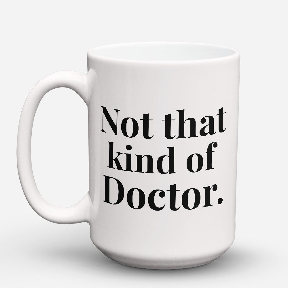 "Limited Edition - ""Not That Kind"" 15oz Mug"