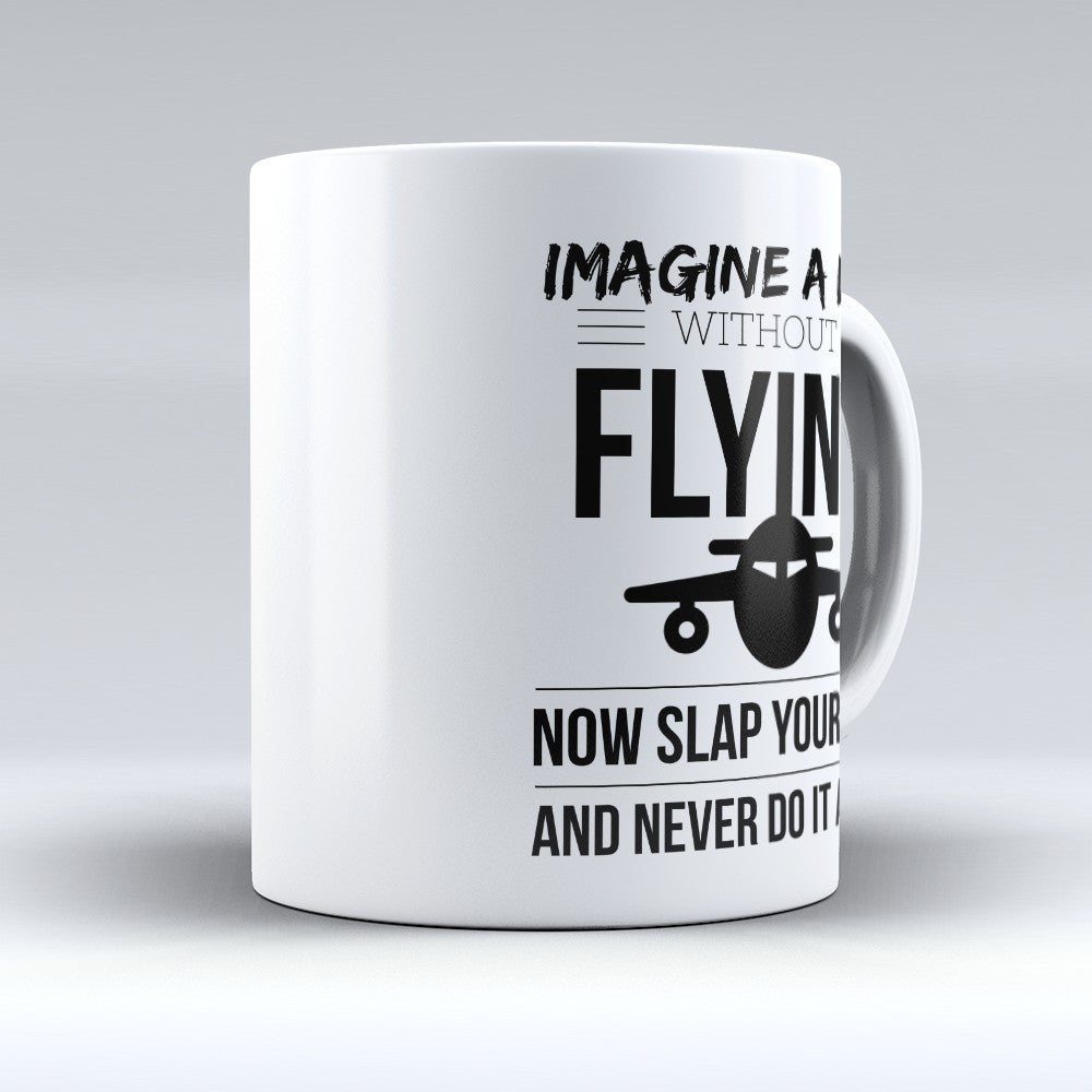 "Limited Edition - ""Now Slap Yourself"" 11oz Mug"
