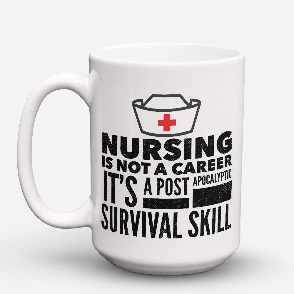 "Limited Edition - ""Nurse Apocalypse"" 15oz Mug - Nurse Mugs - Mugdom Coffee Mugs"