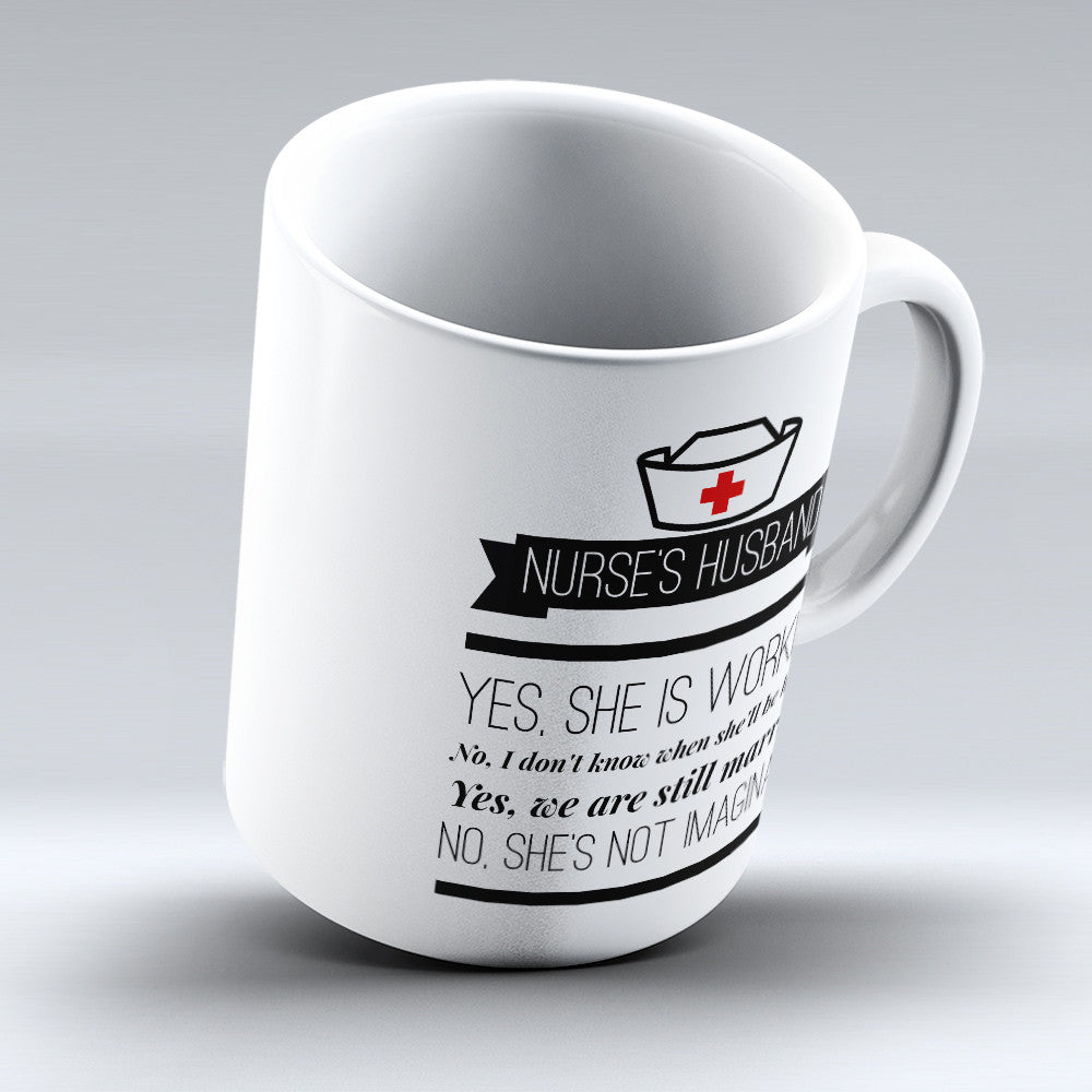 "Limited Edition - ""Nurse Husband"" 11oz Mug - Nurse Mugs - Mugdom Coffee Mugs"