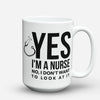 "Limited Edition - ""Yes"" 15oz Mug - Nurse Mugs - Mugdom Coffee Mugs"