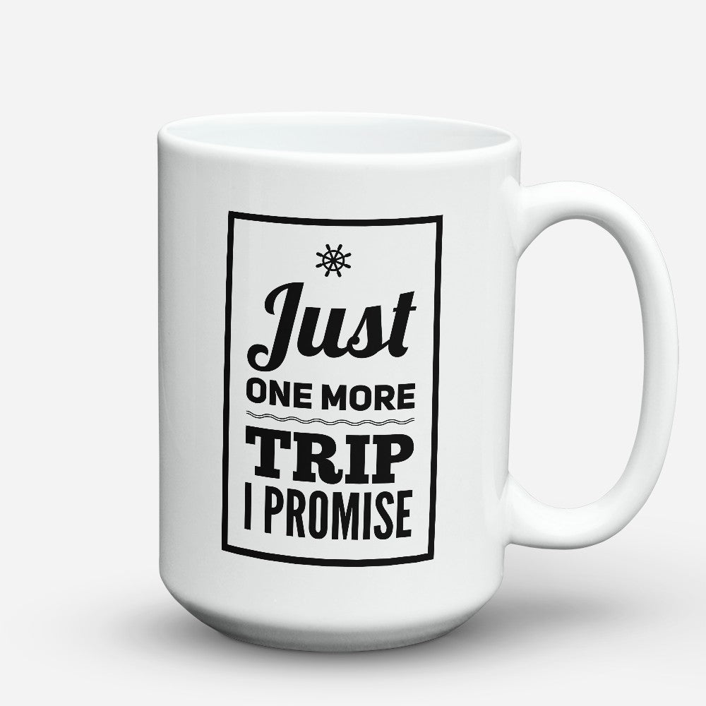 "Limited Edition - ""One More Trip"" 15oz Mug"