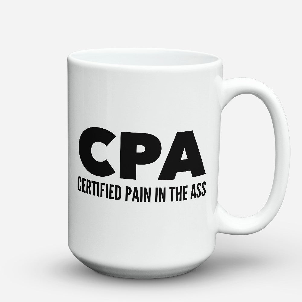 "Limited Edition - ""Pain In The Ass"" 15oz Mug"