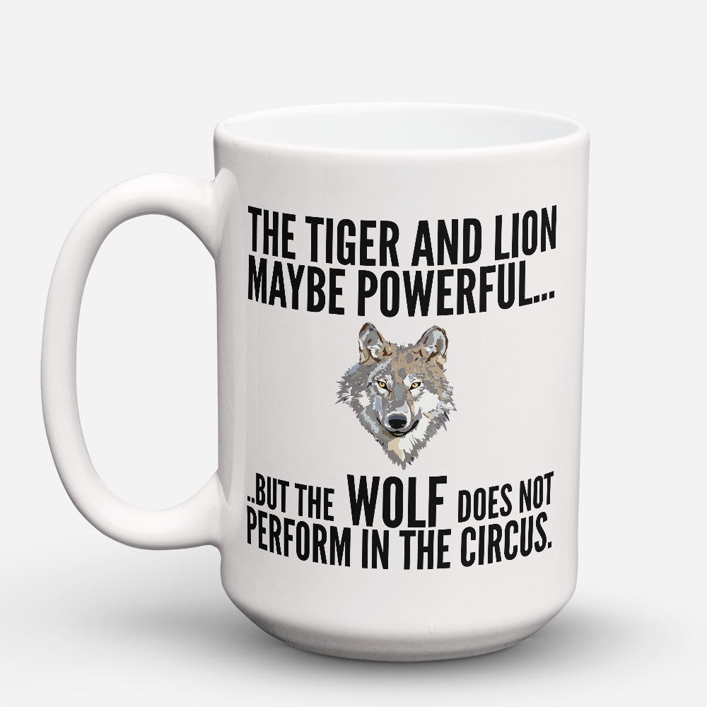 "Limited Edition - ""Perform In The Circus"" 15oz Mug"