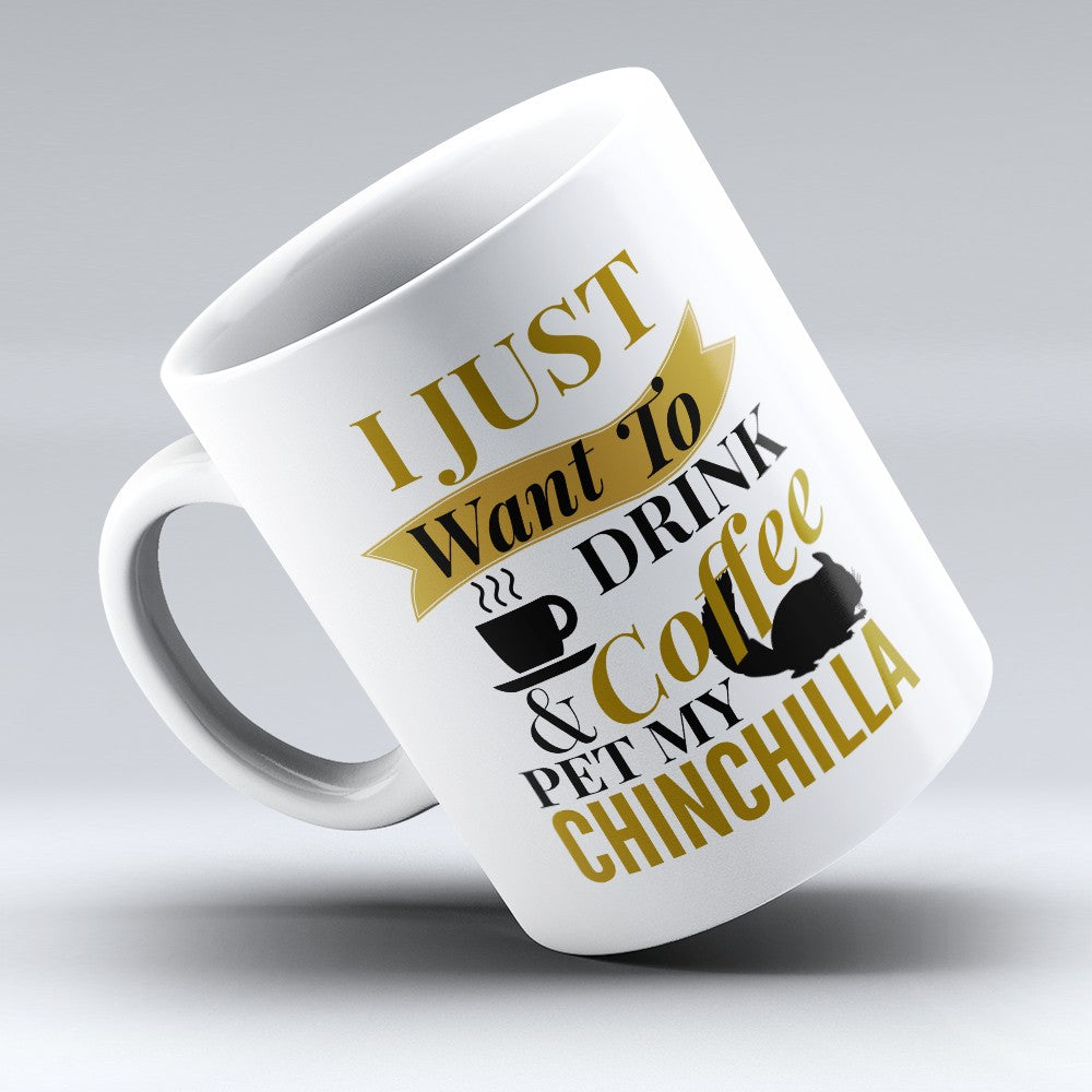 "Limited Edition - ""Pet My Chinchilla"" 11oz Mug"