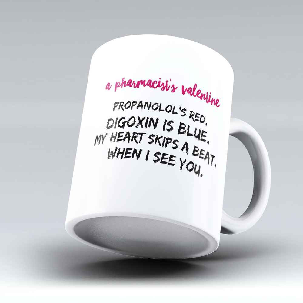 "Limited Edition - ""Pharmacist's Valentine"" 11oz Mug - Pharmacist Mugs - Mugdom Coffee Mugs"