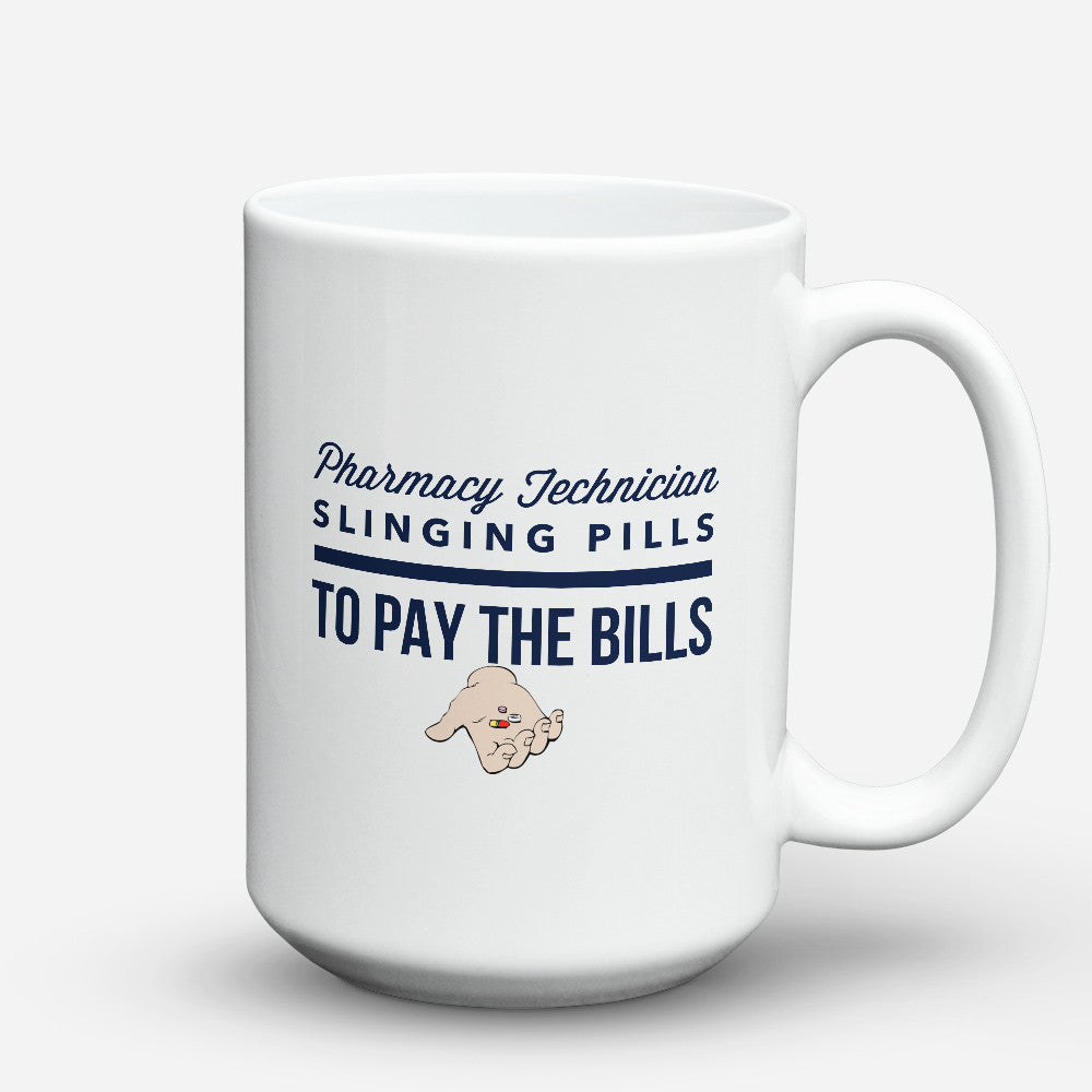 "Limited Edition - ""Pharmacy Technician Bills"" 15oz Mug - Pharmacist Mugs - Mugdom Coffee Mugs"