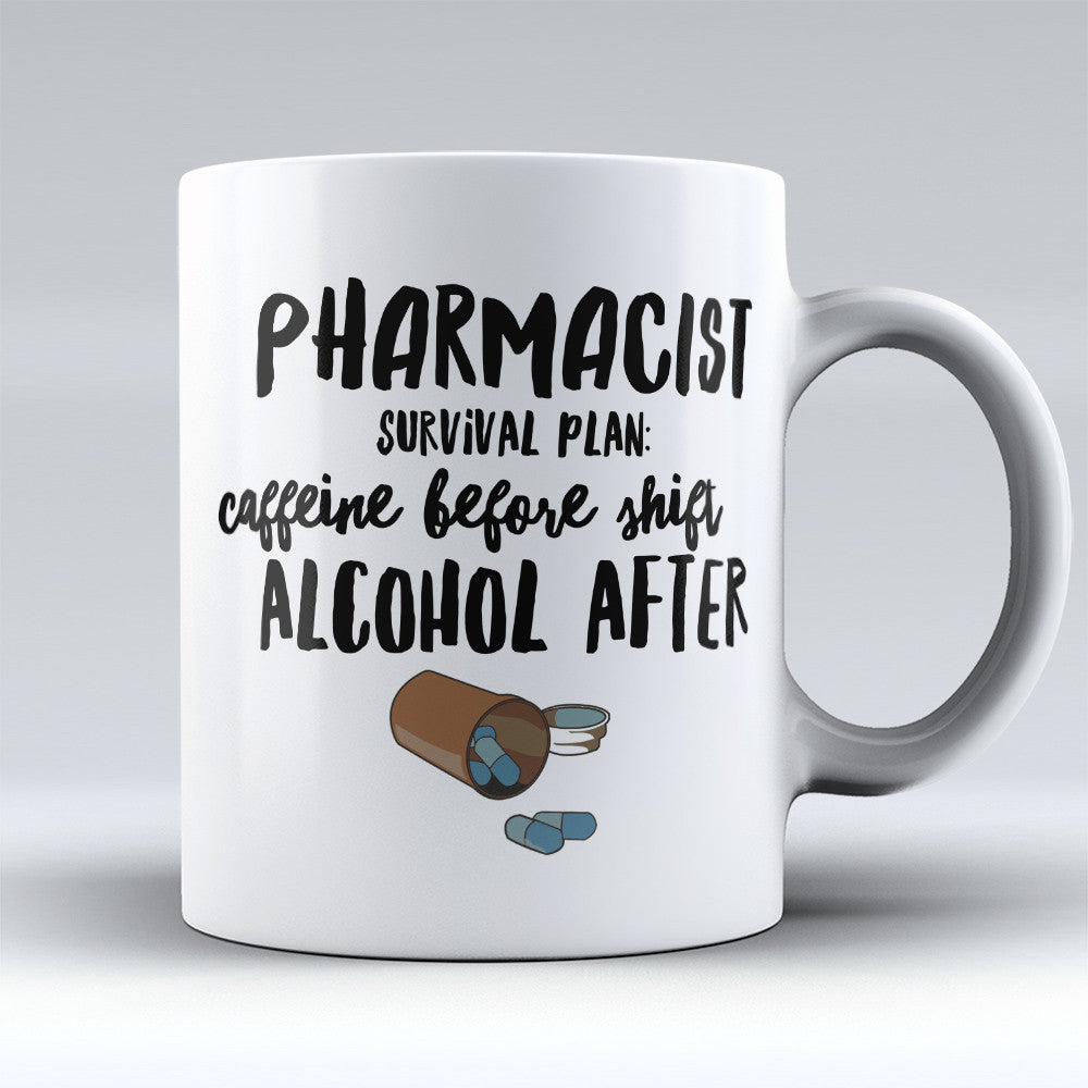 "Limited Edition - ""Pharmacist Survival Plan"" 11oz Mug - Pharmacist Mugs - Mugdom Coffee Mugs"