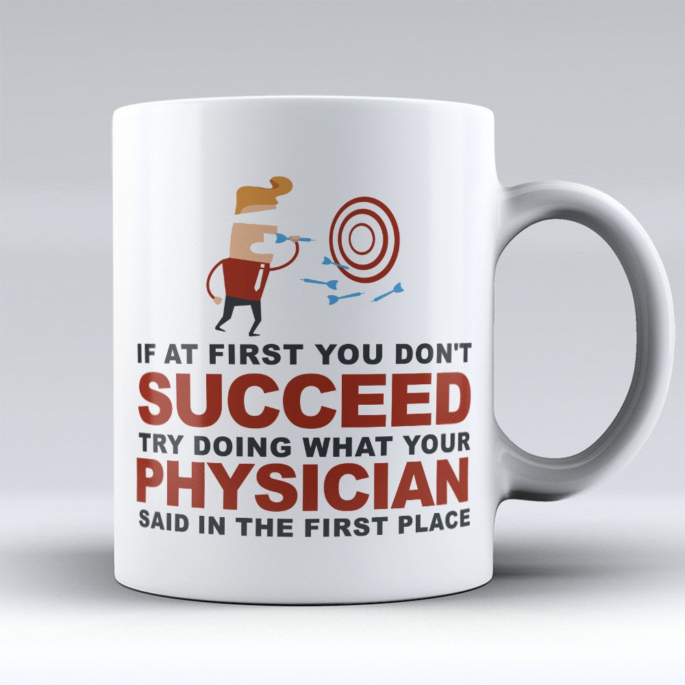 "Limited Edition - ""What Your Physician Said"" 11oz Mug - Physician Mugs - Mugdom Coffee Mugs"