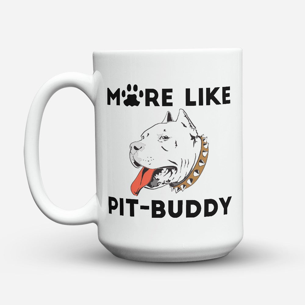 "Limited Edition - ""Pit - Buddy"" 15oz Mug"