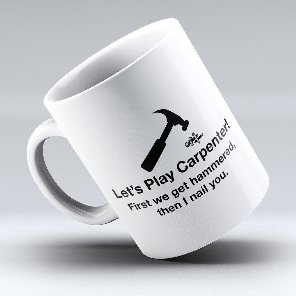 "Limited Edition - ""Play Carpenter"" 11oz Mug"
