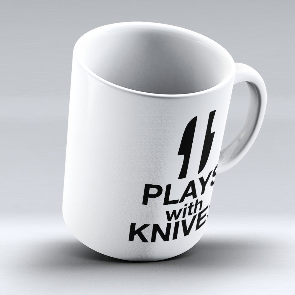 "Limited Edition - ""Plays With Knives"" 11oz Mug"