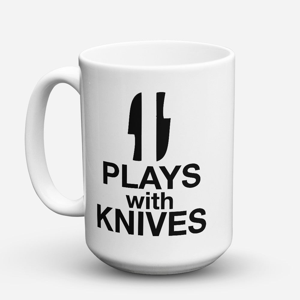 "Limited Edition - ""Plays With Knives"" 15oz Mug"