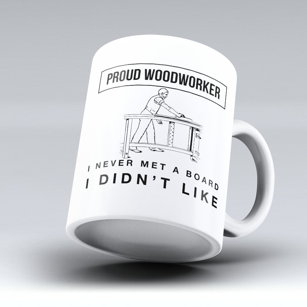 "Limited Edition - ""Proud Woodworker"" 11oz Mug"