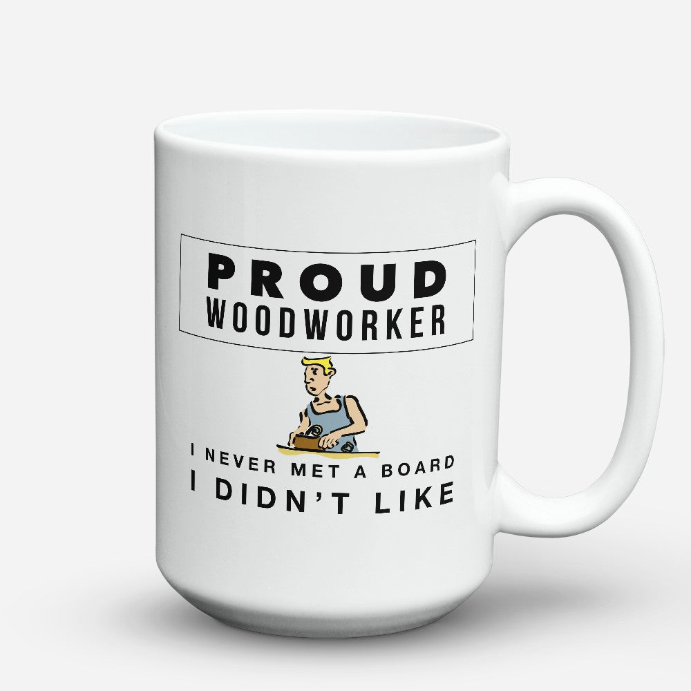 "Limited Edition - ""Proud Woodworkers"" 15oz Mug"