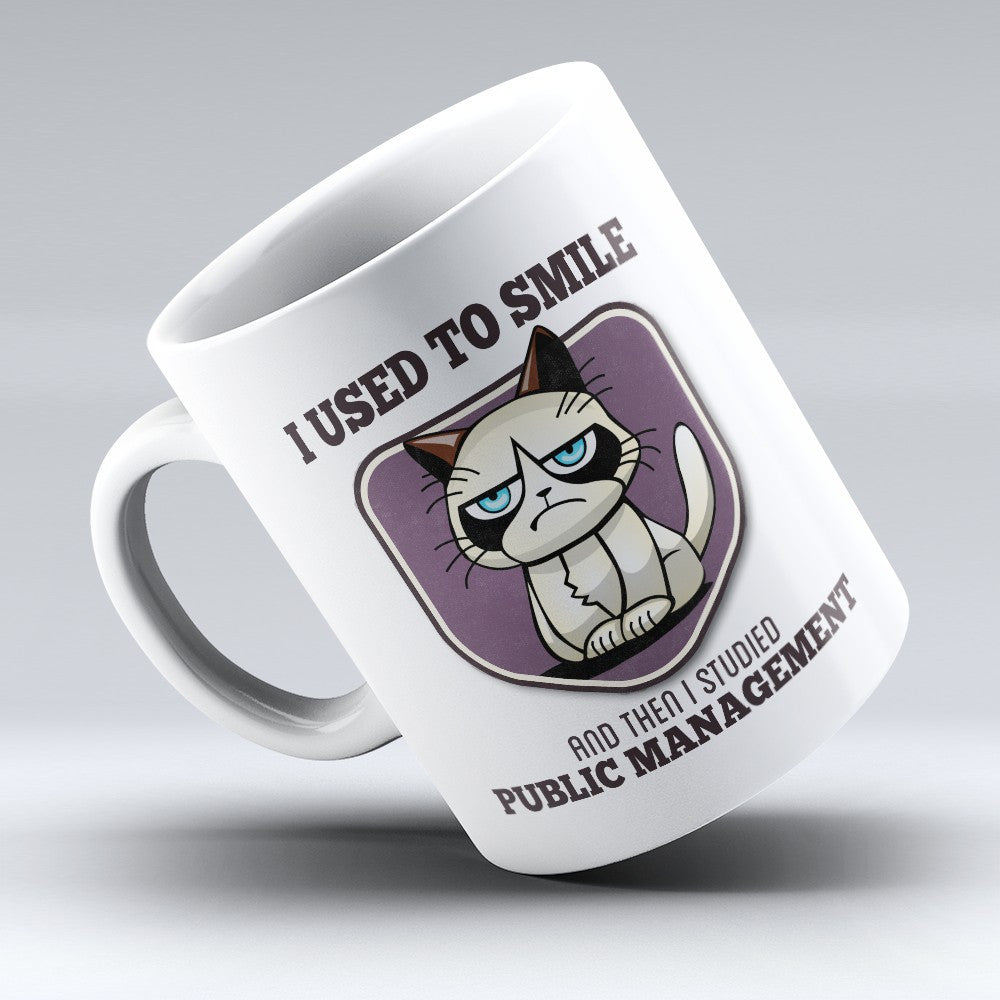 "Limited Edition - ""I Used to Smile - Public Management"" 11oz Mug - Public Management Mugs - Mugdom Coffee Mugs"
