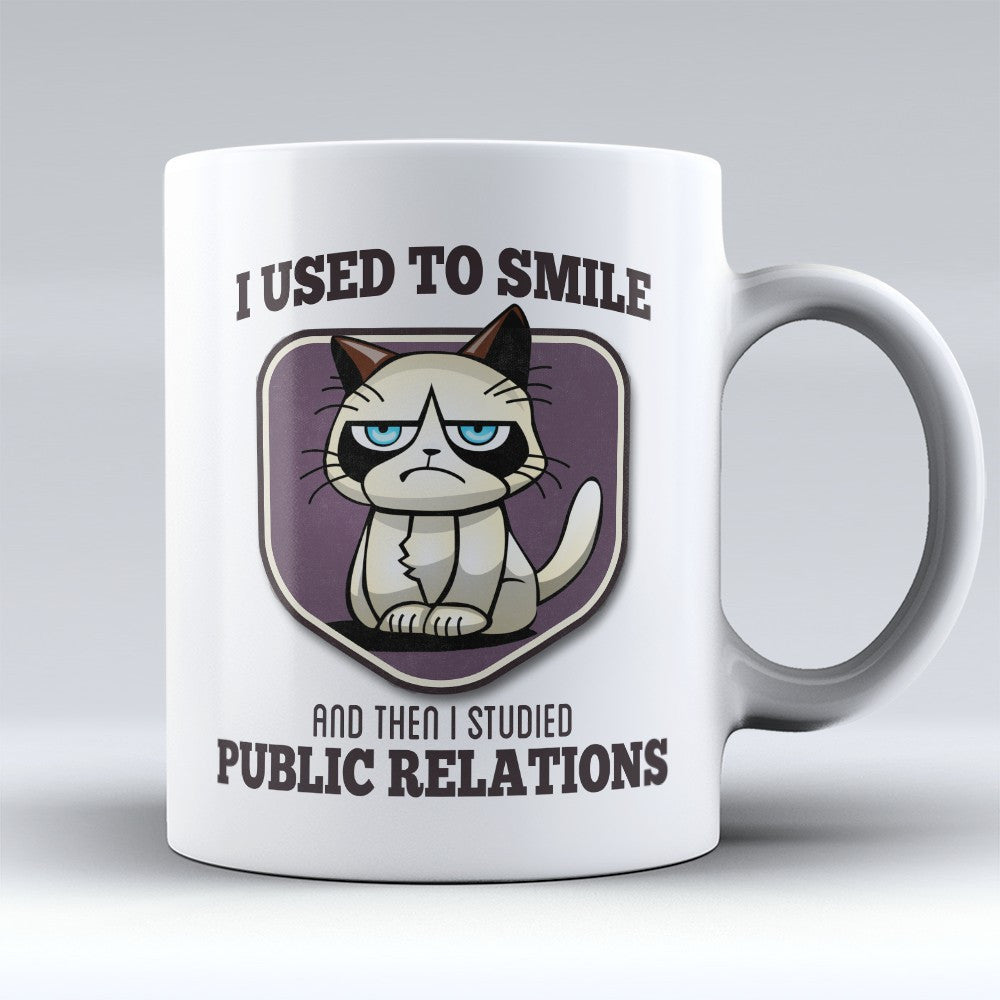 "Limited Edition - ""I Used to Smile - Public Relations"" 11oz Mug - Public Relations Mugs - Mugdom Coffee Mugs"