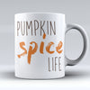 "Limited Edition - ""Pumpkin Spice Life"" 11oz Mug - Thanksgiving Mugs - Mugdom Coffee Mugs"