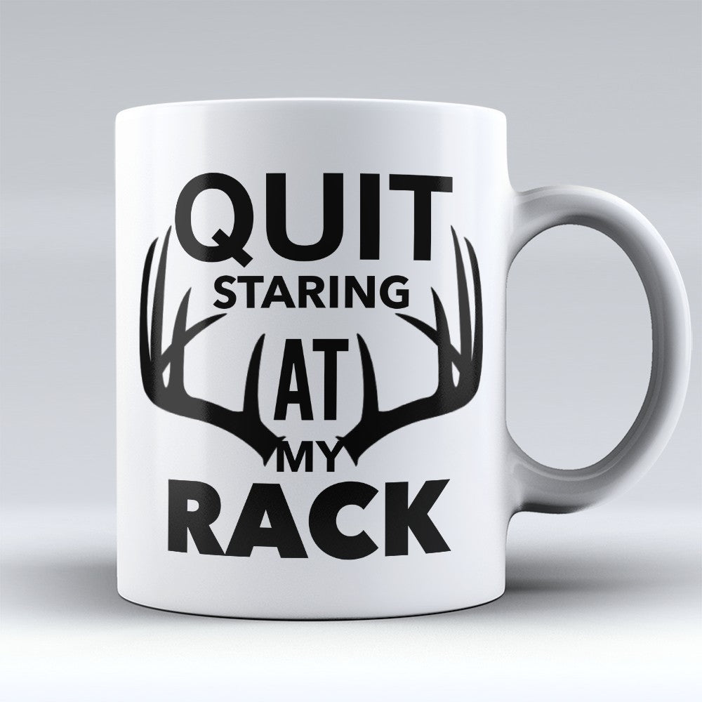 "Limited Edition - ""Quit Staring"" 11oz Mug"