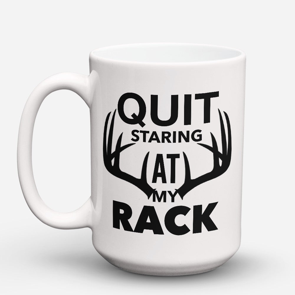 "Limited Edition - ""Quit Staring"" 15oz Mug"