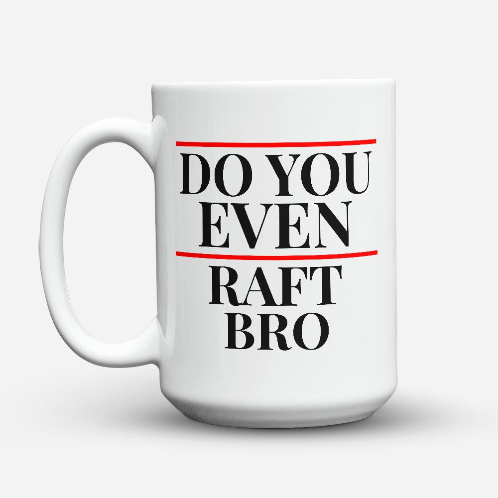 "Limited Edition - ""Raft Bro"" 15oz Mug"