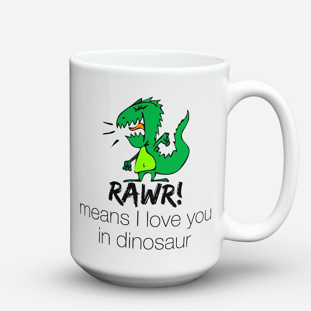 "Limited Edition - ""Rawr Means"" 15oz Mug"