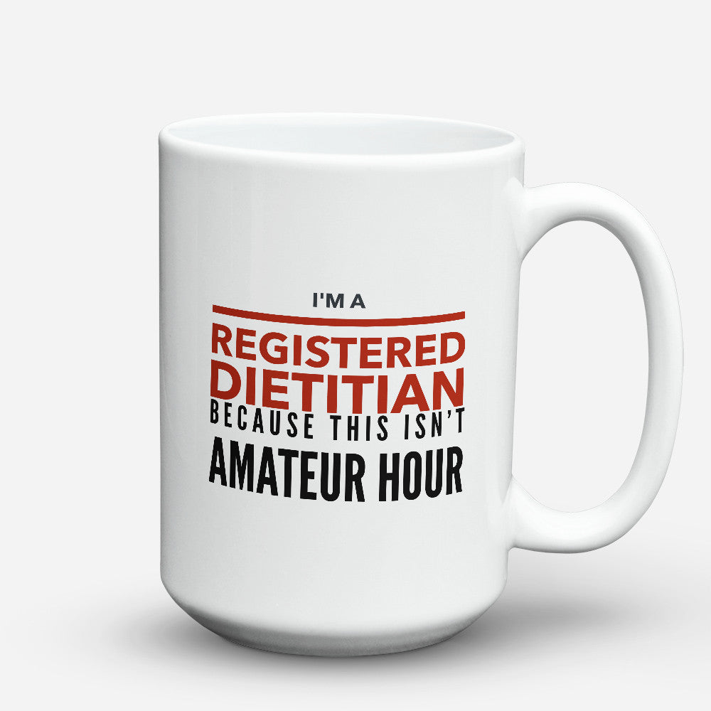 "Limited Edition - ""Registered Dietitian"" 15oz Mug - Dietitian Mugs - Mugdom Coffee Mugs"