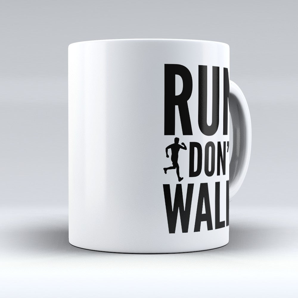 "Limited Edition - ""Run Dont Walk"" 11oz Mug"