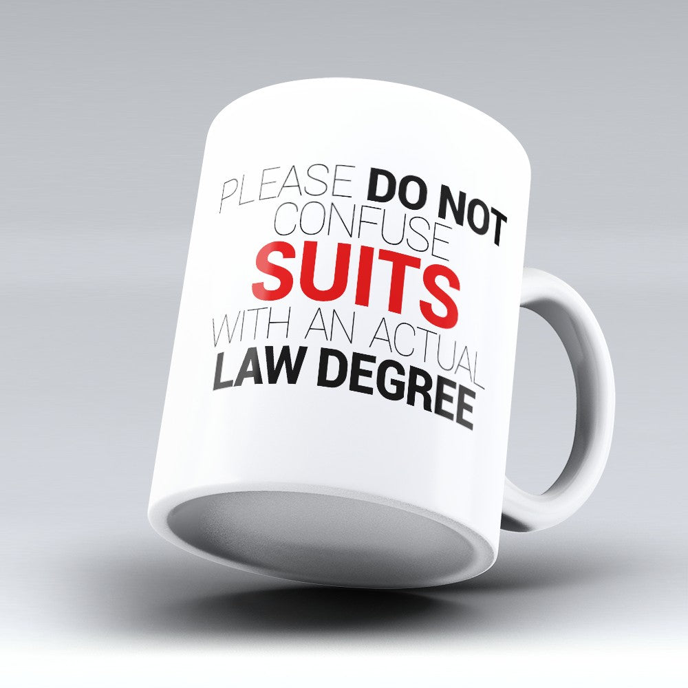 "Limited Edition ""Suits & Actual Law Degree"" - 11oz Mug - Lawyer Mugs - Mugdom Coffee Mugs"